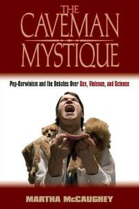 The Caveman Mystique