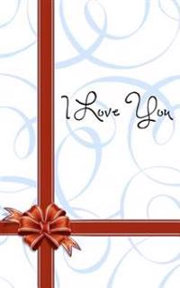 I Love You: A Gift Journal