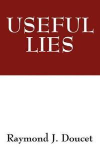 Useful Lies