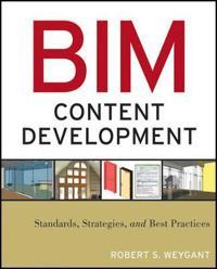 Bim Content Development: Standards, Strategies, and Best Practices