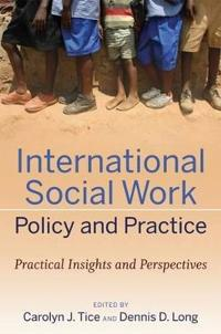 International Social Work Policy and Practice: Practical Insights and Perspectives