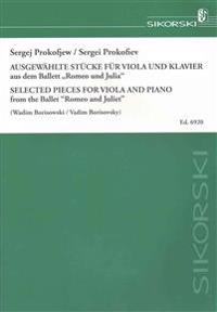 """Prokofiev: Ausgewahlte Stucke Aus Dem Ballet """"Romeo Und Julia""""/Selected Pieces From The Ballet """"Romeo And Juliet"""": For Viola And Piano"""