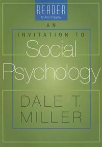 Reader to Accompany an Invitation to Social Psychology