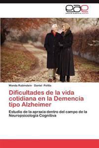 Dificultades de La Vida Cotidiana En La Demencia Tipo Alzheimer