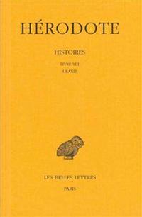 Herodote, Histoires: Tome VIII: Livre VIII: Uranie