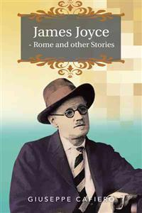 James Joyce - Rome and Other Stories