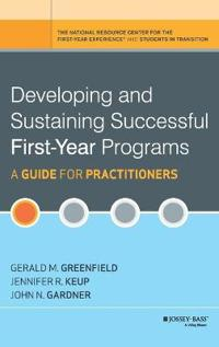 Developing and Sustaining Successful First-Year Programs: A Guide for Practitioners