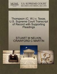 Thompson (C. W.) V. Texas. U.S. Supreme Court Transcript of Record with Supporting Pleadings