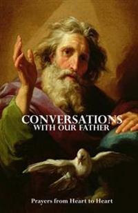 Conversations with Our Father: Prayers from Sacred Readings