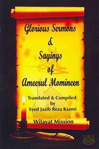 Glorious Sermons & Sayings of Ameerul Momineen