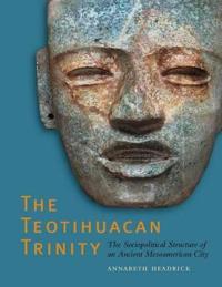 The Teotihuacan Trinity