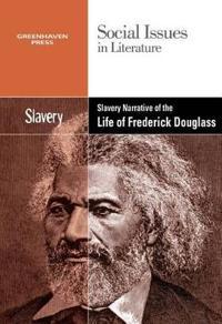 Slavery in the Narative Life of Freddrick Douglass