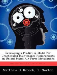 Developing a Predictive Model for Unscheduled Maintenance Requirements on United States Air Force Installations