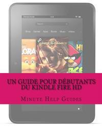 Un Guide Pour Debutants Du Kindle Fire HD