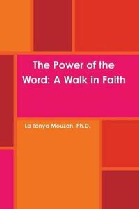 The Power of the Word: A Walk in Faith