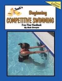 Teach'n Beginning Competitive Swimming Free Flow Handbook, Edition 2