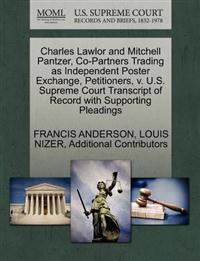 Charles Lawlor and Mitchell Pantzer, Co-Partners Trading as Independent Poster Exchange, Petitioners, V. U.S. Supreme Court Transcript of Record with Supporting Pleadings