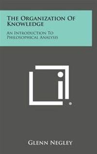 The Organization of Knowledge: An Introduction to Philosophical Analysis