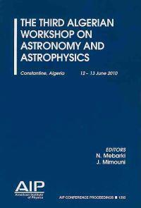 The Third Algerian Workshop on Astronomy and Astrophysics