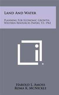 Land and Water: Planning for Economic Growth, Western Resources Papers, V3, 1961