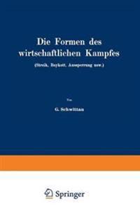 Die Formen Des Wirtschaftlichen Kampfes (Streik, Boykott, Aussperrung Usw.)