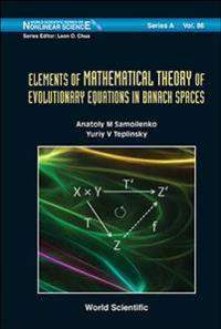 Elements of the Mathematical Theory of Evolutionary Equations in Banach Spaces