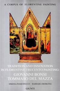 Tradition & Innovation in Florentine Trecento Painting