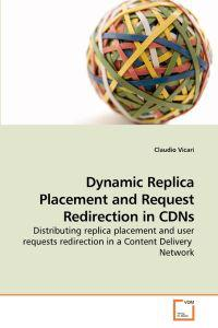 Dynamic Replica Placement and Request Redirection in Cdns