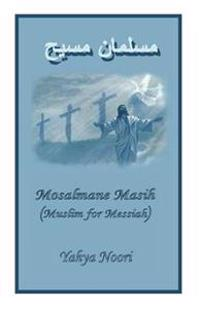 Mosalmane Masih, Muslim for Messiah: Outreach to Muslims