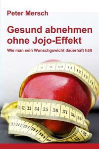 Gesund Abnehmen Ohne Jojo-Effekt: Wie Man Sein Wunschgewicht Dauerhaft H