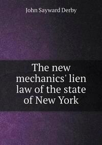 The New Mechanics' Lien Law of the State of New York