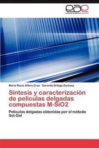 Sintesis y Caracterizacion de Peliculas Delgadas Compuestas M-Sio2