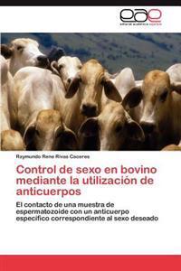 Control de Sexo En Bovino Mediante La Utilizacion de Anticuerpos