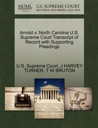 Arnold V. North Carolina U.S. Supreme Court Transcript of Record with Supporting Pleadings