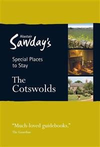 Alastair Sawday's Special Places to Stay The Cotswolds