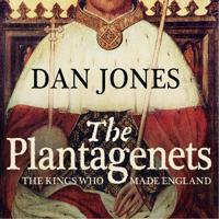 Plantagenets - the kings who made england