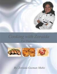 Cooking with Zoraida, for Diabetics