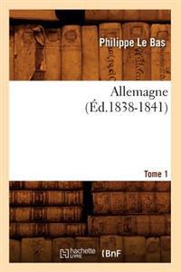 Allemagne. Tome 1 (Ed.1838-1841)