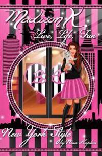 Madison K. Live, Life, Fun...New York Style