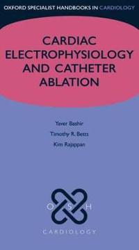 Cardiac Electrophysiology and Catheter Ablation