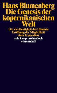 Die Genesis der kopernikanischen Welt