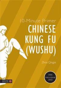 10-Minute Primer Chinese Kung Fu (Wushu)