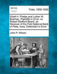 Elliott H. Phelps and Luther W. Bodman, Plaintiffs in Error, vs. Robert Radford Beard, as Receiver of the First National Bank of Pella, Iowa, Defendant in Error
