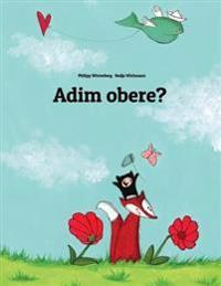 Adim Obere?: Akuko Di Na Foto Nke Philipp Winterberg and Nadia Wichmann Dere