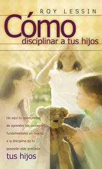 C mo Disciplinar a Tus Hijos