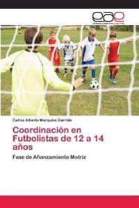 Coordinacion En Futbolistas de 12 a 14 Anos