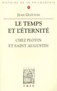 Temps Et Eternite Chez Plotin Et Saint Augustin