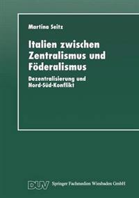 Italien Zwischen Zentralismus Und Föderalismus