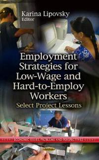 Employment Strategies for Low-WageHard-to-Employ Workers