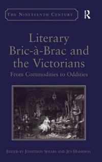 Literary Bric-a-Brac and the Victorians